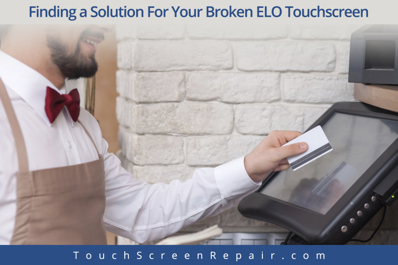 Finding a Solution For Your Broken ELO Touchscreen | CRC Systems